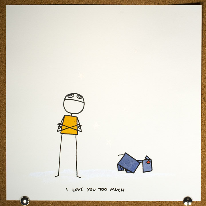 I love you too much. this is a drawing on paper.
